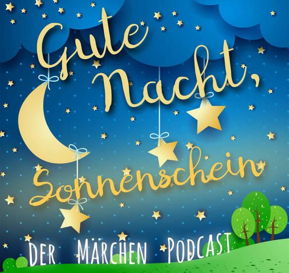 Gute Nacht, Sonnenschein: Der Märchen-Podcast